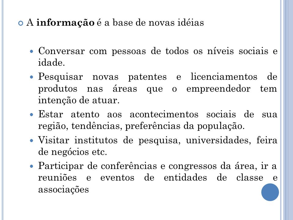 A informação é a base de novas idéias
