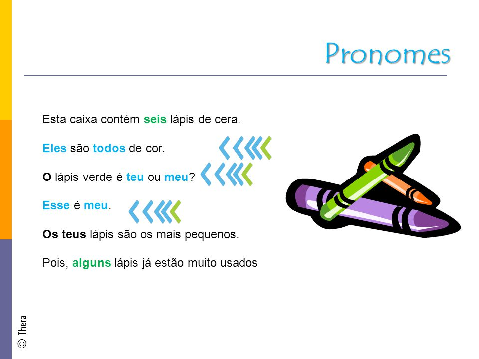 Pronomes Esta caixa contém seis lápis de cera. Eles são todos de cor.