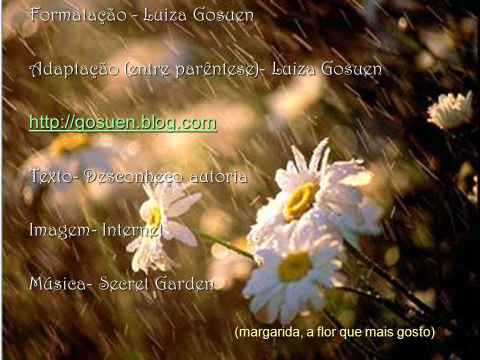 Formatação - Luiza Gosuen Adaptação (entre parêntese)- Luiza Gosuen