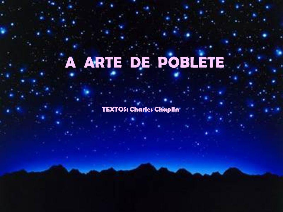 A ARTE DE POBLETE TEXTOS: Charles Chaplin