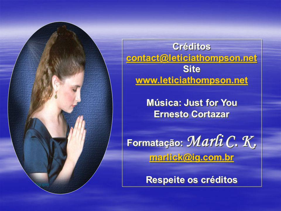 Créditos contact@leticiathompson.net. Site. www.leticiathompson.net. Música: Just for You. Ernesto Cortazar.