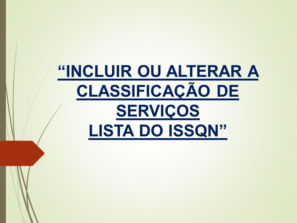 INCLUIR OU ALTERAR A CLASSIFICAÇÃO DE SERVIÇOS LISTA DO ISSQN