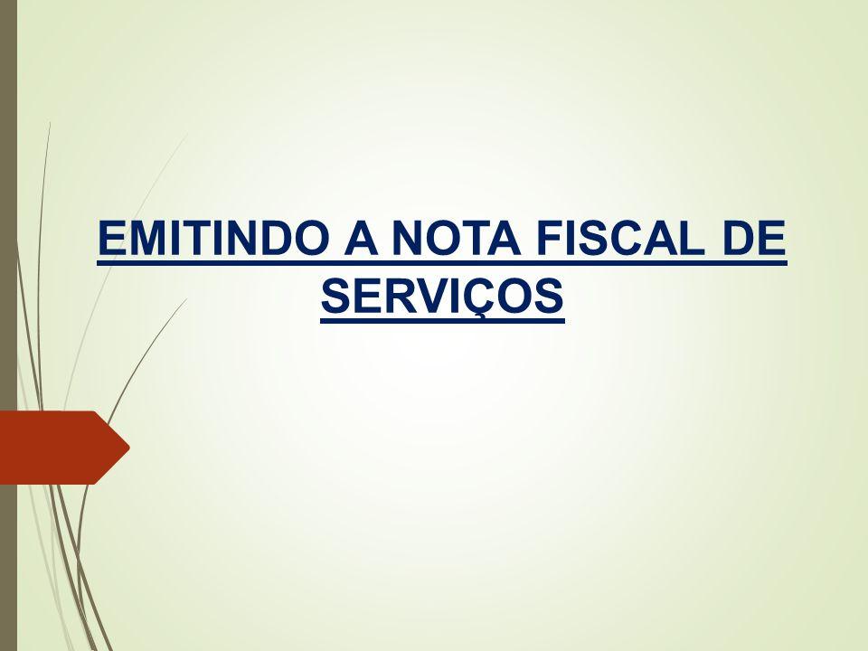EMITINDO A NOTA FISCAL DE SERVIÇOS