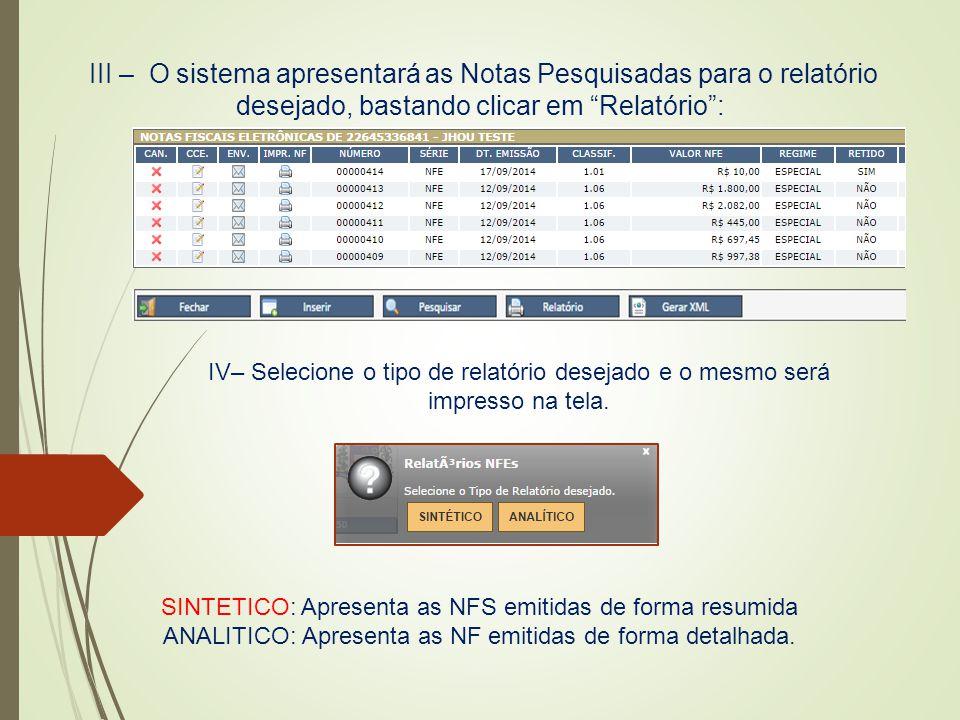 SINTETICO: Apresenta as NFS emitidas de forma resumida