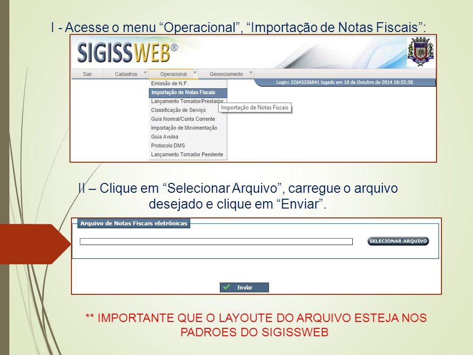 I - Acesse o menu Operacional , Importação de Notas Fiscais :