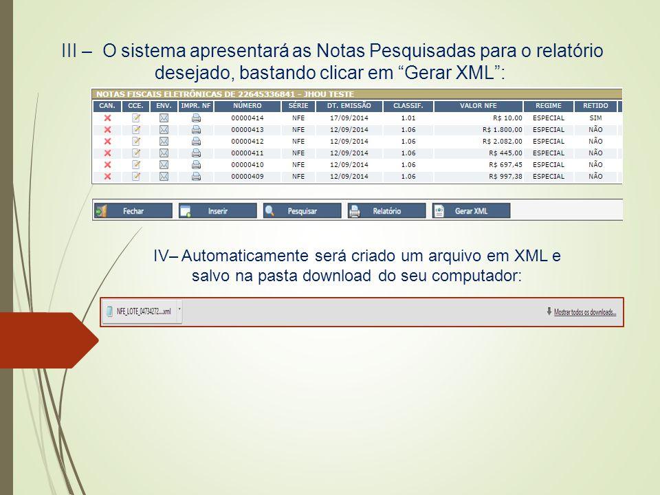 III – O sistema apresentará as Notas Pesquisadas para o relatório desejado, bastando clicar em Gerar XML :