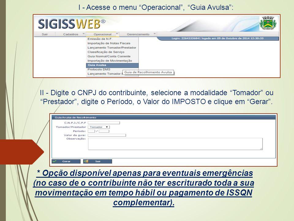 I - Acesse o menu Operacional , Guia Avulsa :