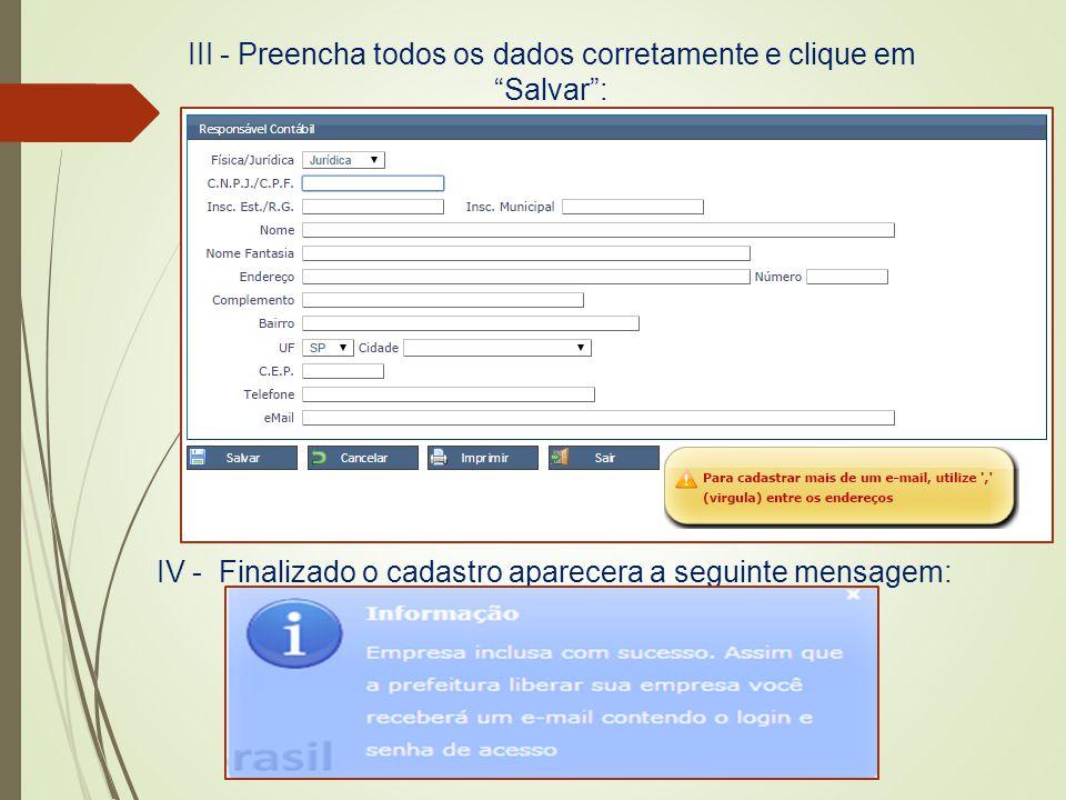 III - Preencha todos os dados corretamente e clique em Salvar :