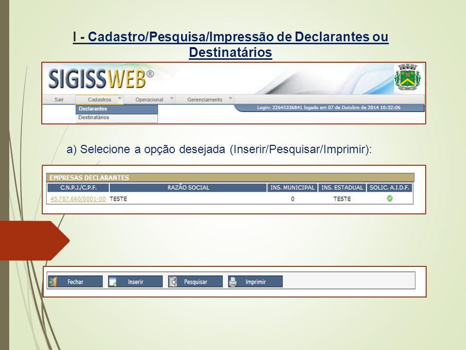 I - Cadastro/Pesquisa/Impressão de Declarantes ou Destinatários