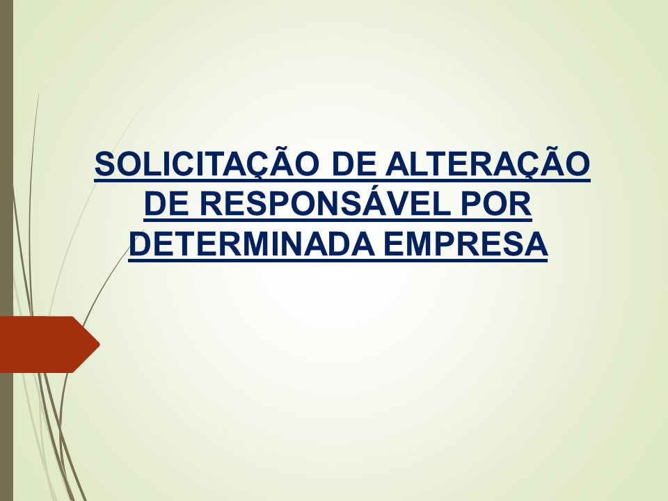 SOLICITAÇÃO DE ALTERAÇÃO DE RESPONSÁVEL POR DETERMINADA EMPRESA