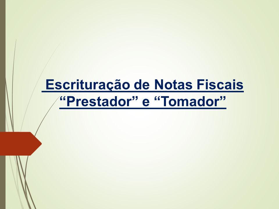Escrituração de Notas Fiscais Prestador e Tomador