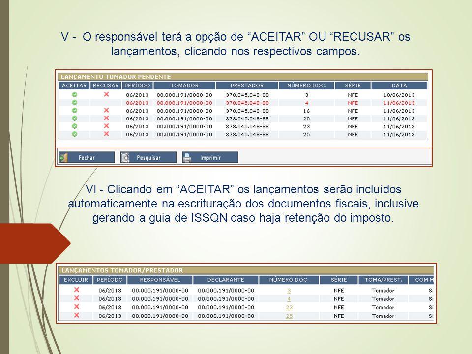 V - O responsável terá a opção de ACEITAR OU RECUSAR os lançamentos, clicando nos respectivos campos.