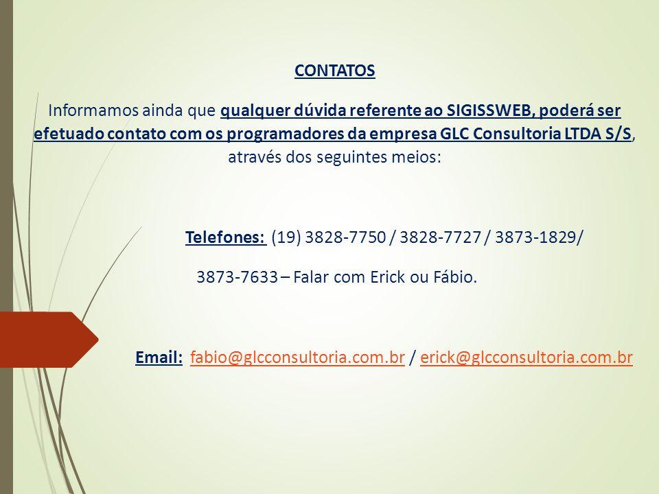 3873-7633 – Falar com Erick ou Fábio.