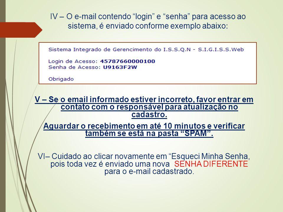 IV – O e-mail contendo login e senha para acesso ao sistema, é enviado conforme exemplo abaixo: