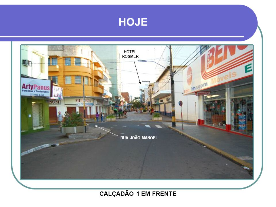 HOJE HOTEL ROSMER RUA JOÃO MANOEL CALÇADÃO 1 EM FRENTE