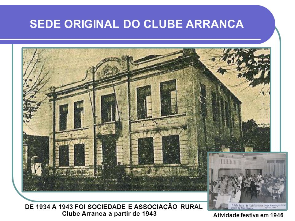SEDE ORIGINAL DO CLUBE ARRANCA