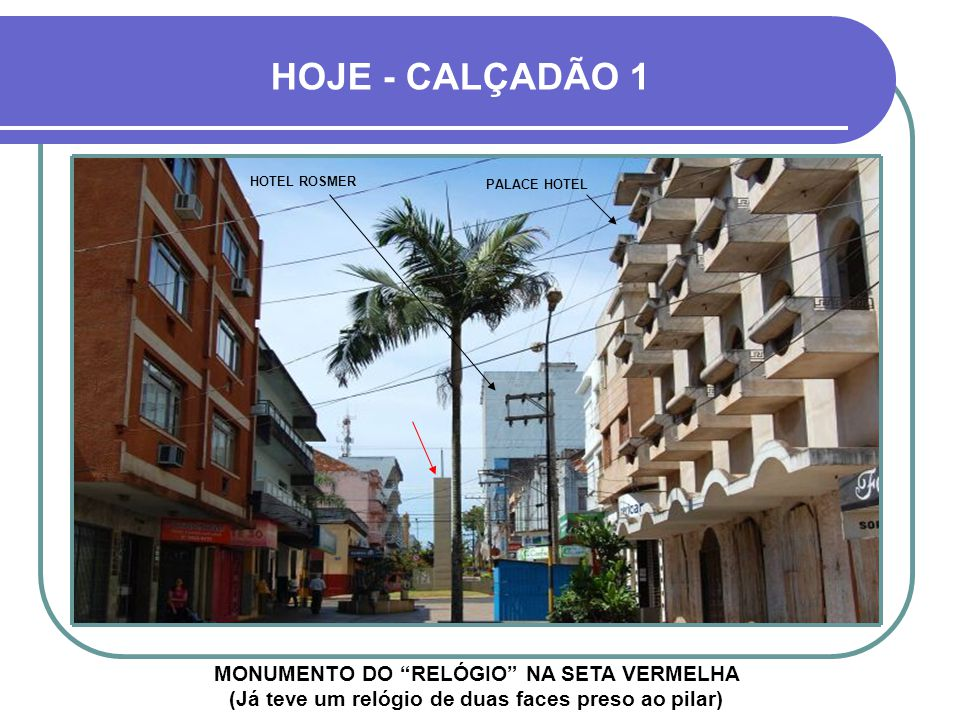 HOJE - CALÇADÃO 1 HOTEL ROSMER. PALACE HOTEL.