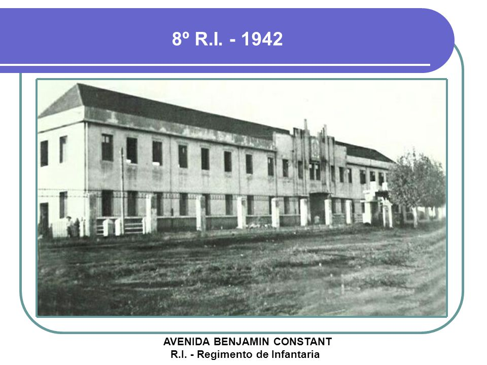 AVENIDA BENJAMIN CONSTANT R.I. - Regimento de Infantaria