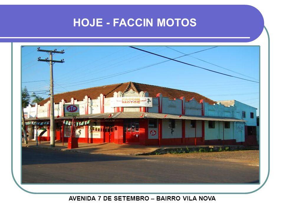 HOJE - FACCIN MOTOS AVENIDA 7 DE SETEMBRO – BAIRRO VILA NOVA