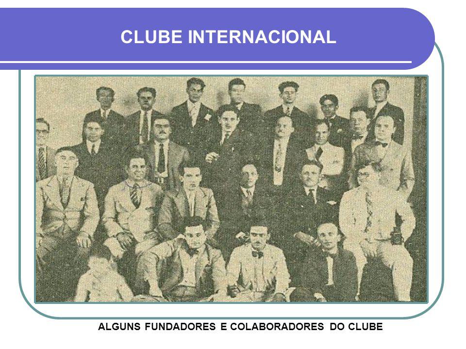 ALGUNS FUNDADORES E COLABORADORES DO CLUBE