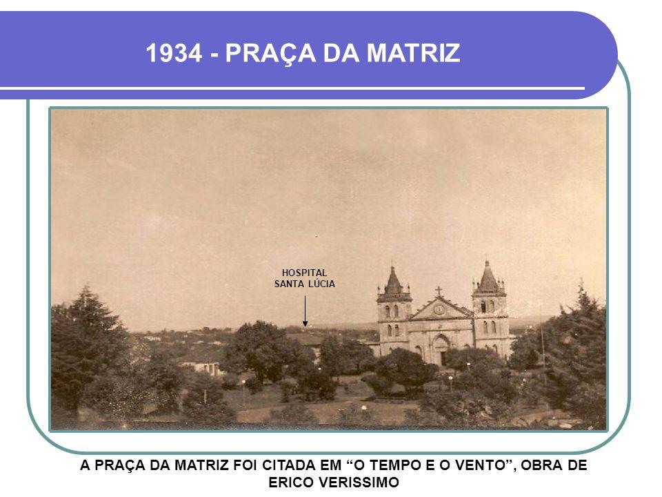 1934 - PRAÇA DA MATRIZ HOSPITAL SANTA LÚCIA.