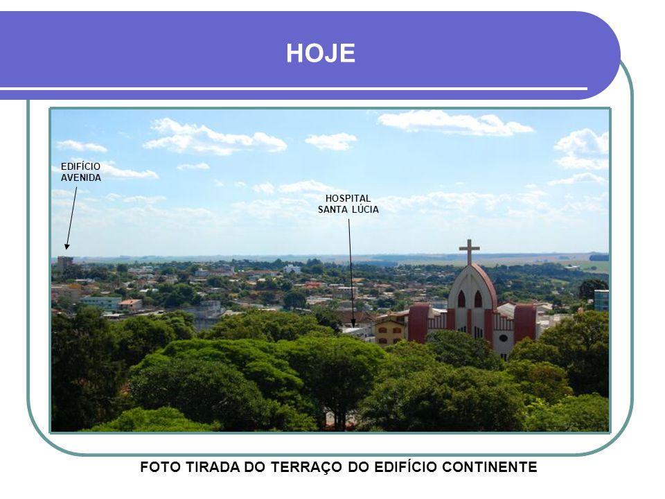 HOJE FOTO TIRADA DO TERRAÇO DO EDIFÍCIO CONTINENTE EDIFÍCIO AVENIDA