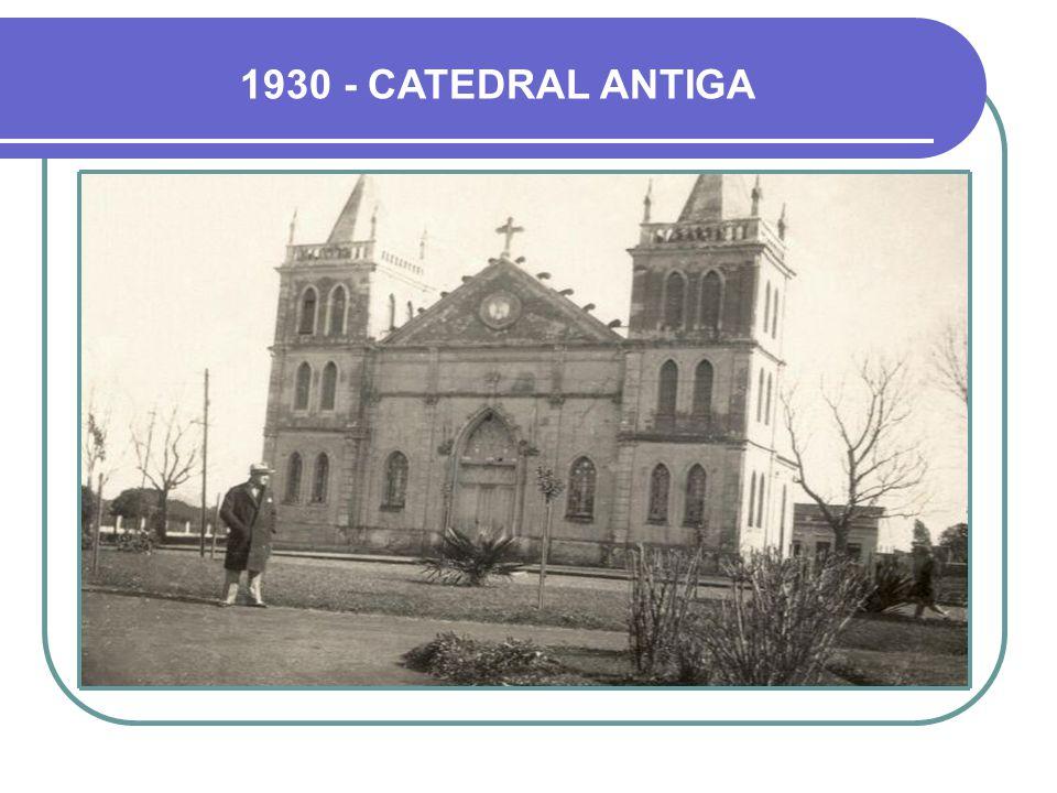 1930 - CATEDRAL ANTIGA