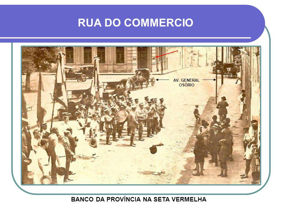 RUA DO COMMERCIO BANCO DA PROVÍNCIA NA SETA VERMELHA