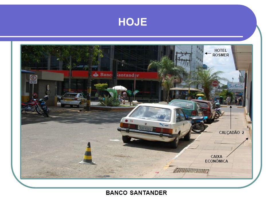 HOJE HOTEL ROSMER CALÇADÃO 2 CAIXA ECONÔMICA BANCO SANTANDER