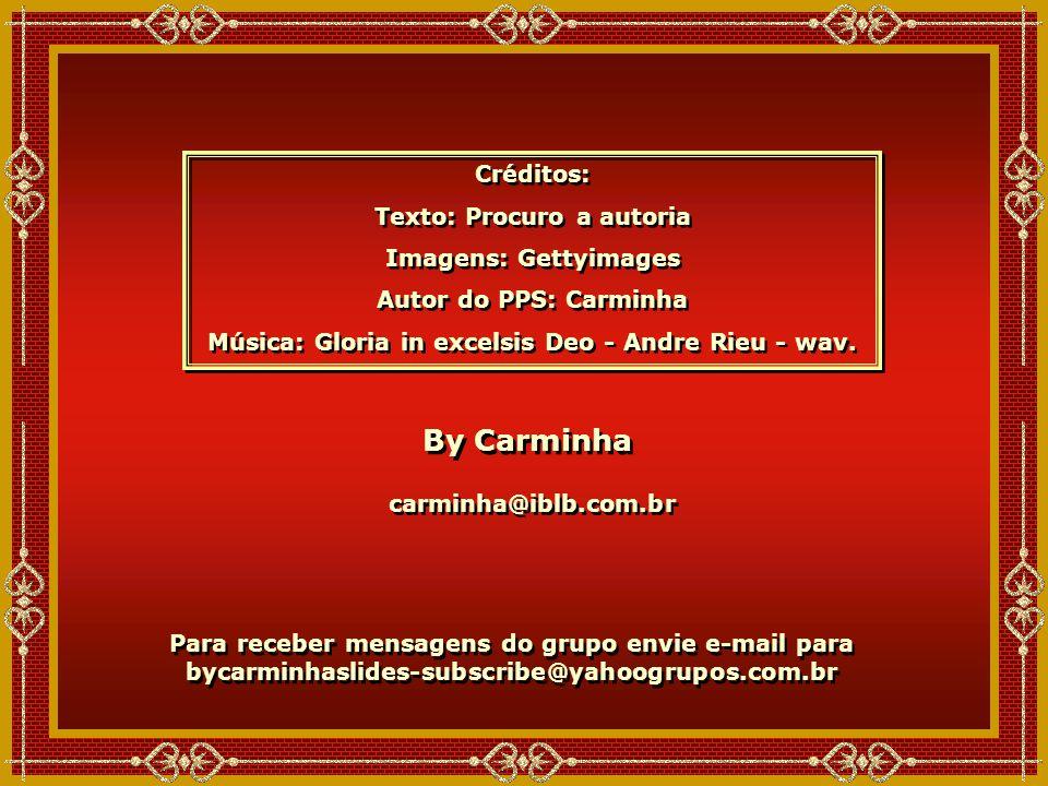 By Carminha Créditos: Texto: Procuro a autoria Imagens: Gettyimages