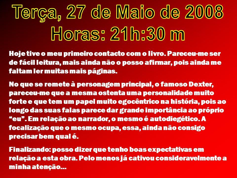 Terça, 27 de Maio de 2008 Horas: 21h:30 m