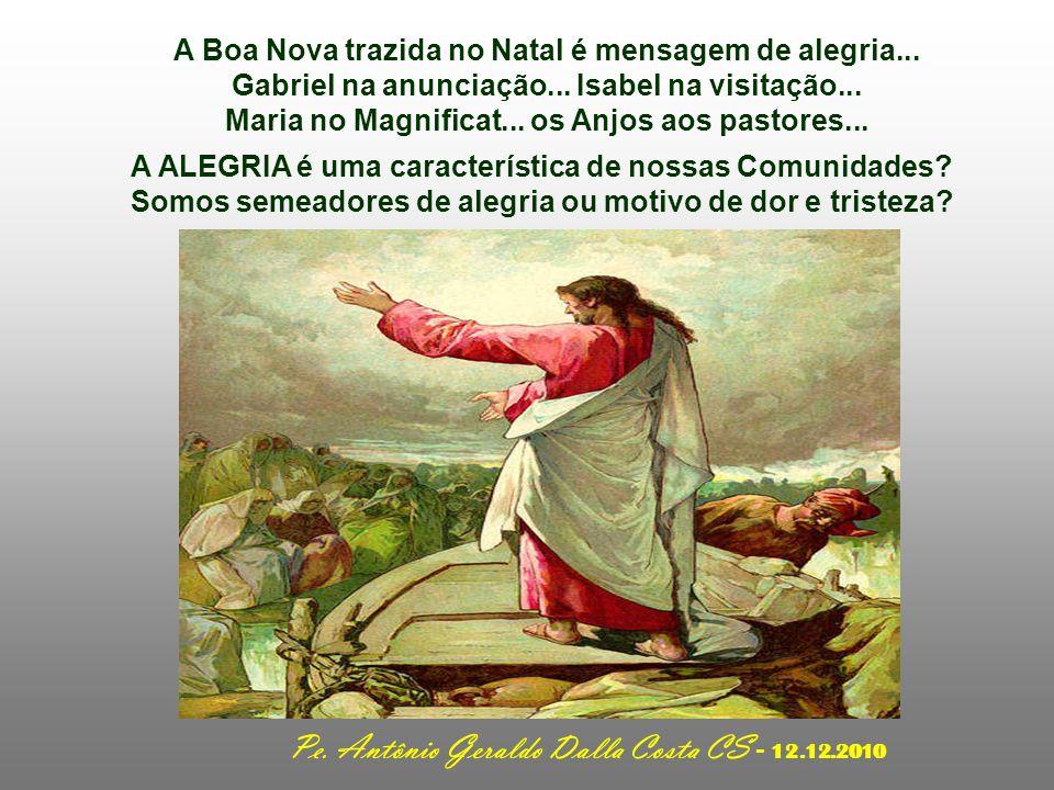 A Boa Nova trazida no Natal é mensagem de alegria...