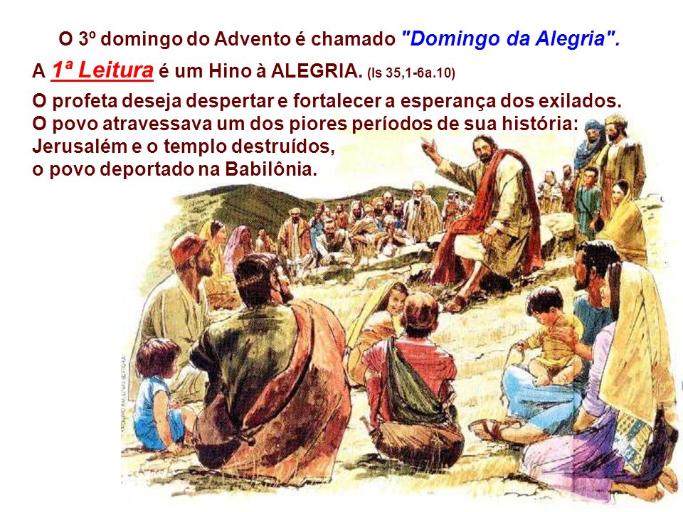 O 3º domingo do Advento é chamado Domingo da Alegria .