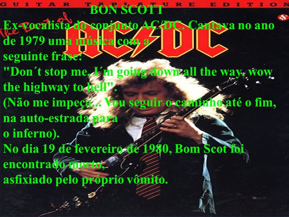 BON SCOTT Ex-vocalista do conjunto AC/DC