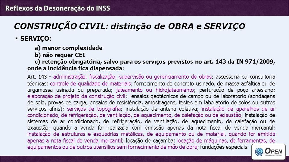 CONSTRUÇÃO CIVIL: distinção de OBRA e SERVIÇO SERVIÇO: