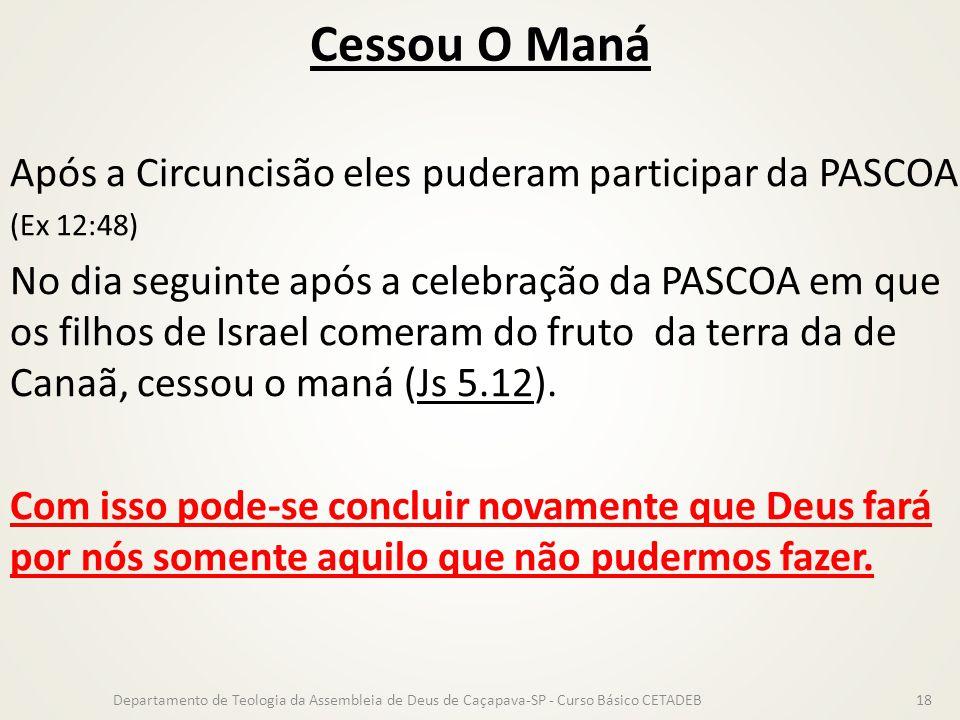 Cessou O Maná Após a Circuncisão eles puderam participar da PASCOA.