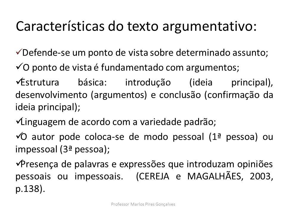 Características do texto argumentativo: