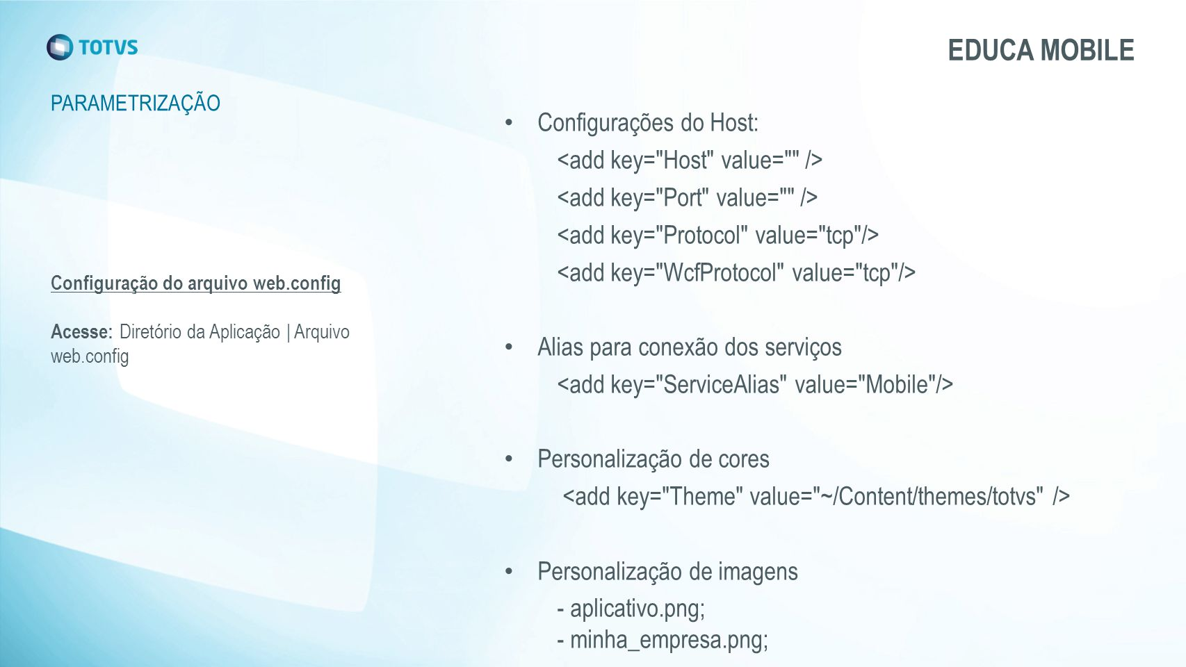 EDUCA MOBILE Configurações do Host: <add key= Host value= />