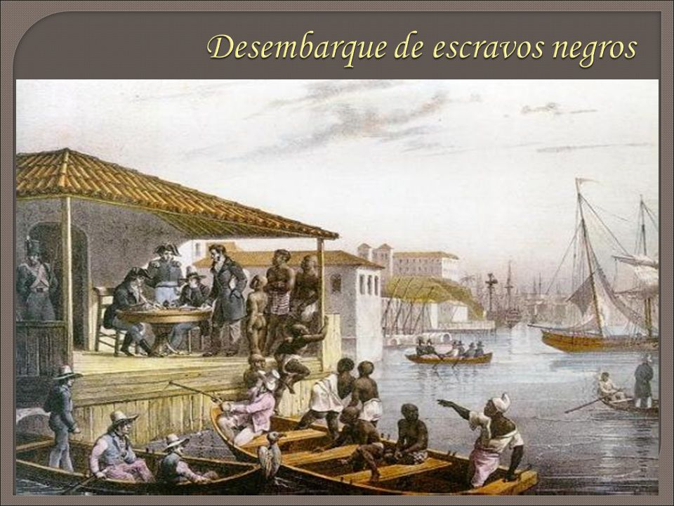 Desembarque de escravos negros