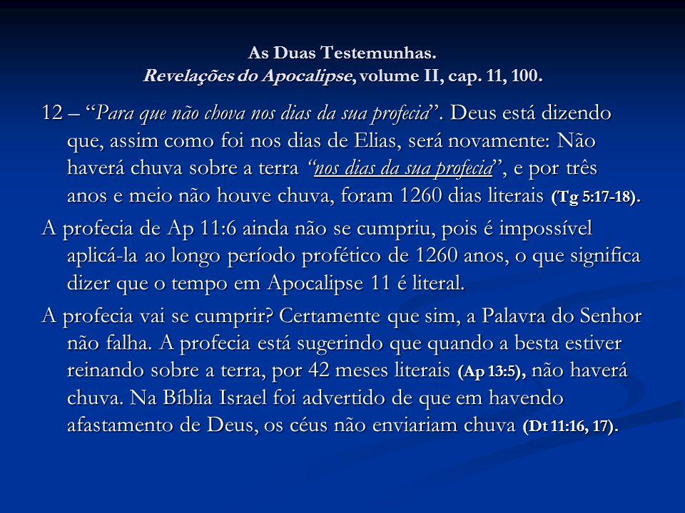 As Duas Testemunhas. Revelações do Apocalipse, volume II, cap. 11, 100.