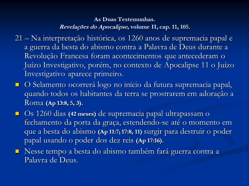 As Duas Testemunhas. Revelações do Apocalipse, volume II, cap. 11, 105.