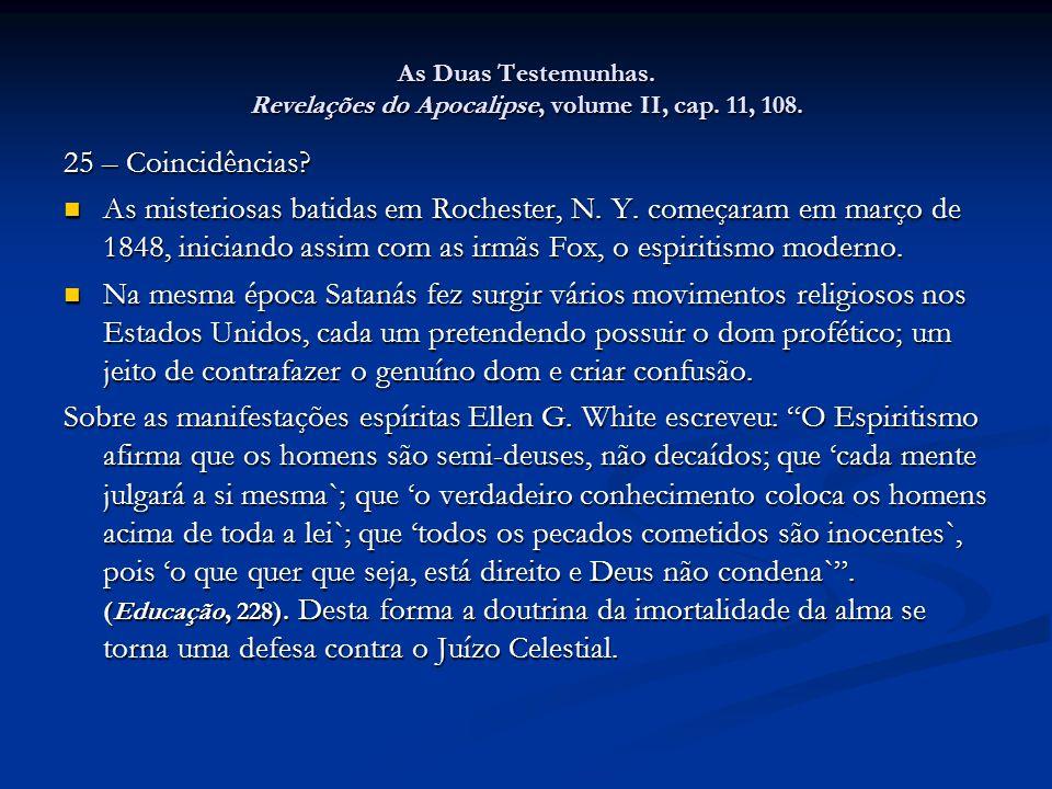 As Duas Testemunhas. Revelações do Apocalipse, volume II, cap. 11, 108.