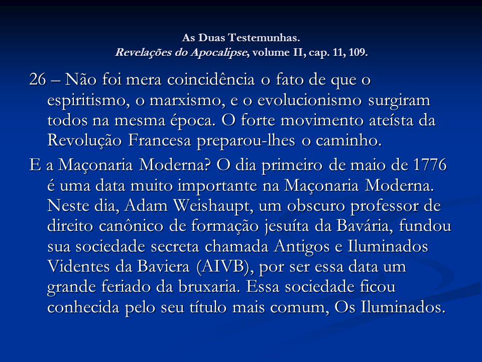 As Duas Testemunhas. Revelações do Apocalipse, volume II, cap. 11, 109.