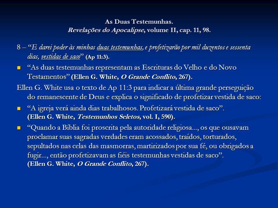 As Duas Testemunhas. Revelações do Apocalipse, volume II, cap. 11, 98.