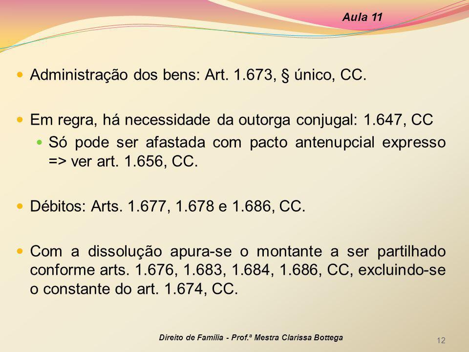 Administração dos bens: Art. 1.673, § único, CC.