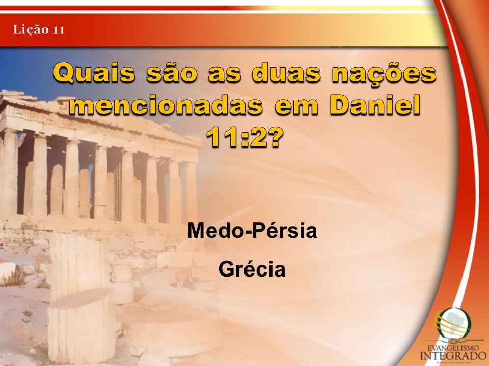 Quais são as duas nações mencionadas em Daniel 11:2