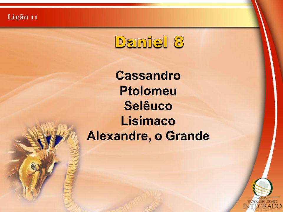 Daniel 8 Cassandro Ptolomeu Selêuco Lisímaco Alexandre, o Grande