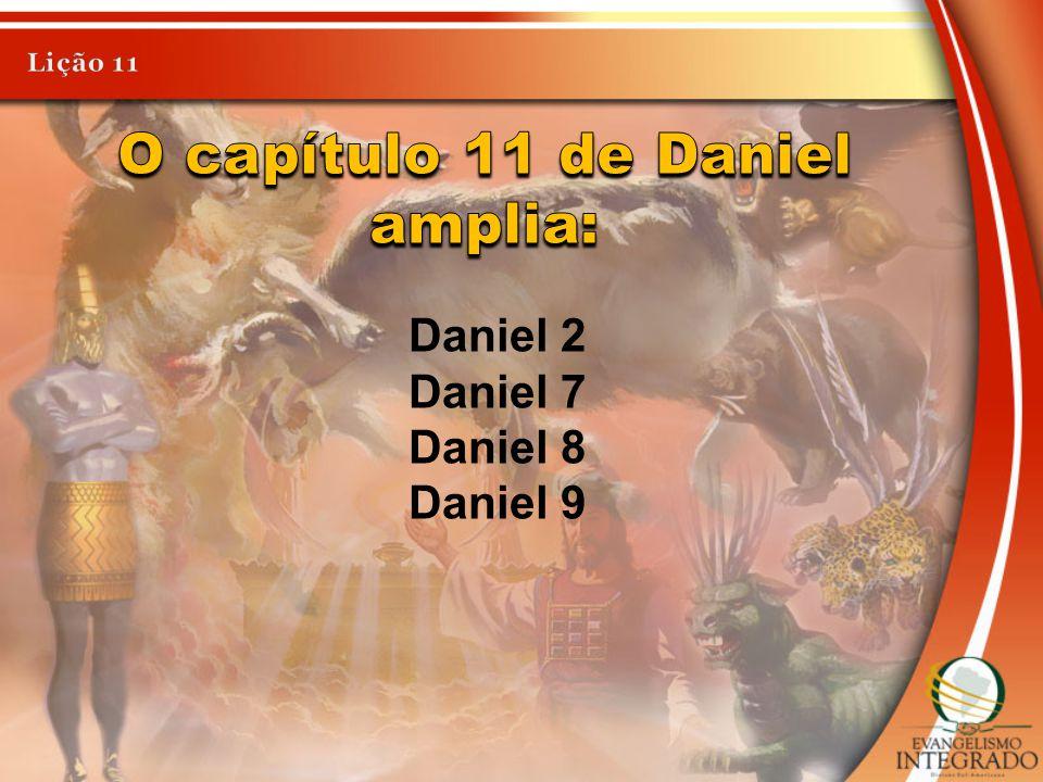 O capítulo 11 de Daniel amplia: