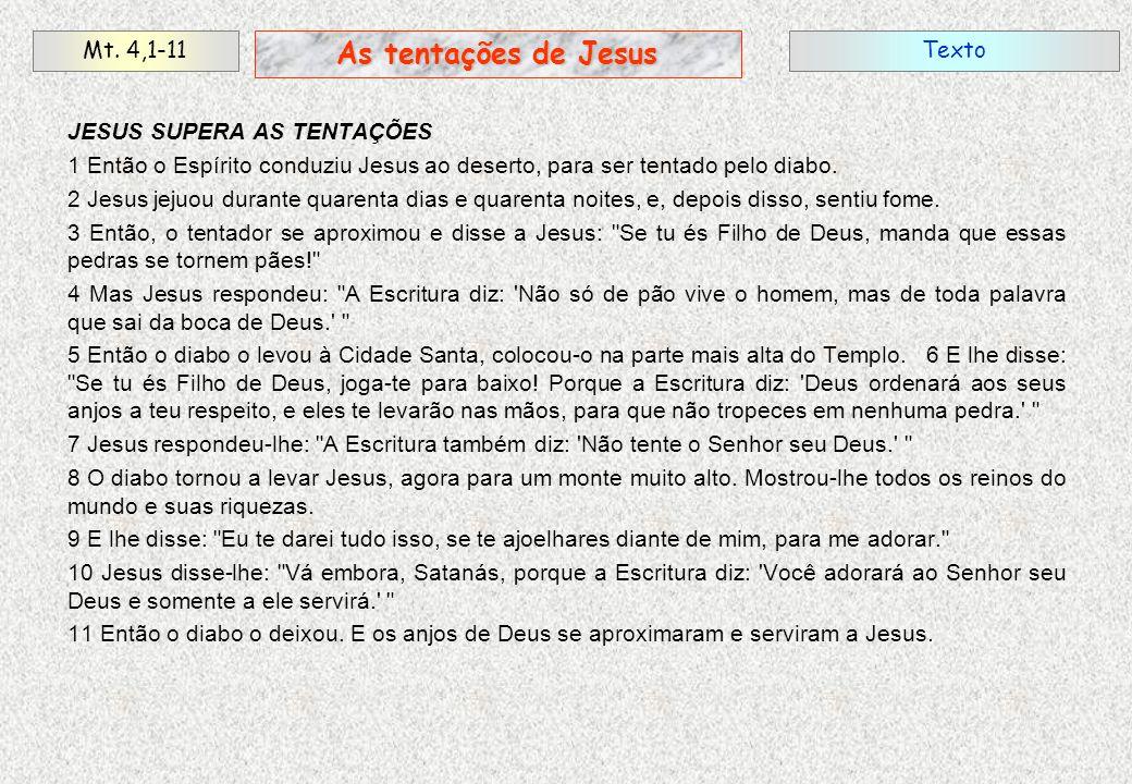 As tentações de Jesus Mt. 4,1-11 Texto