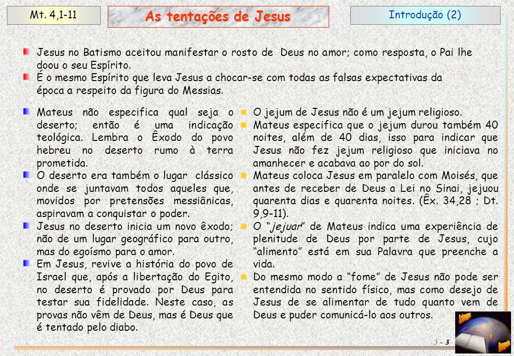 As tentações de Jesus Mt. 4,1-11 Introdução (2)